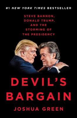 Image for Devil's Bargain: Steve Bannon, Donald Trump, and the Storming of the Presidency