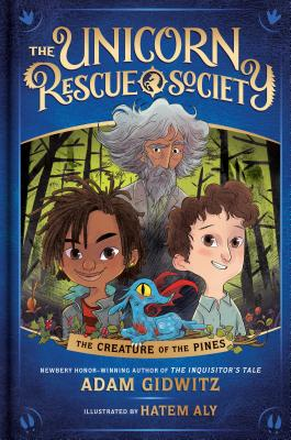 The Creature of the Pines (The Unicorn Rescue Society), Adam Gidwitz