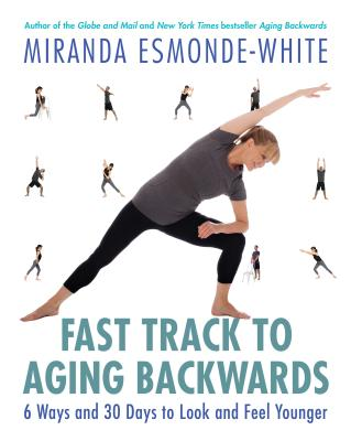 Image for Fast Track to Aging Backwards: 6 Ways and 30 Days to Look and Feel Younger