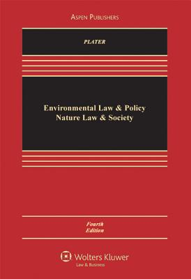 Environmental Law & Policy: Nature Law & Society 4th Edition, Zygmunt J. B. Plater (Author)