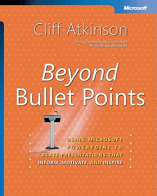 Image for Beyond Bullet Points : Using Microsoft PowerPoint to Create Presentations That Inform, Motivate, and Inspire