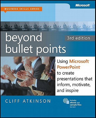 Image for Beyond Bullet Points, 3rd Edition: Using Microsoft PowerPoint to Create Presentations That Inform, Motivate, and Inspire (Business Skills)