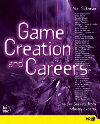 Image for GAME CREATION AND CAREERS  Insider Secrets from Industry Experts