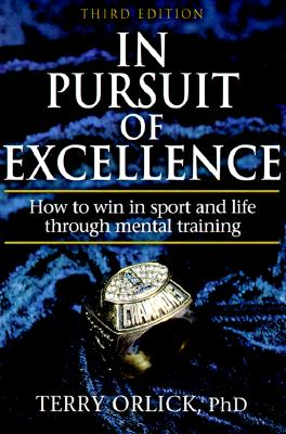 Image for In Pursuit Of Excellence: How To Win In Sport And Life Through