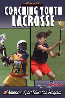 Image for COACHING YOUTH LACROSSE 2ND EDITION