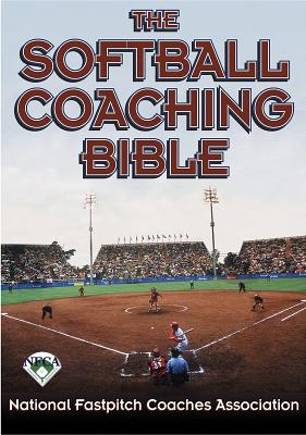 Image for The Softball Coaching Bible, Volume I