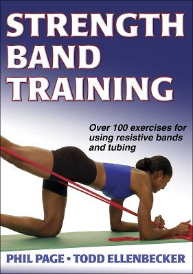 Strength Band Training, Page, Phillip;Ellenbecker, Todd