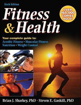 Fitness & Health - 6th Edition, Brian Sharkey, Steven Gaskill