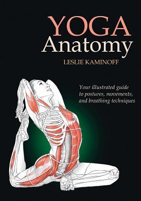 Yoga Anatomy, Leslie Kaminoff