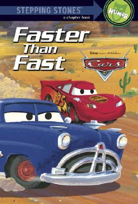Image for Faster Than Fast (A Stepping Stone Book) (Cars movie tie in)