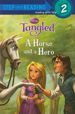 A Horse and a Hero (Disney Tangled) (Step into Reading), Daisy Alberto