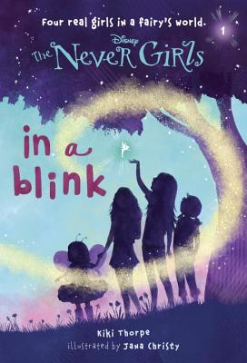 Image for Never Girls #1: In a Blink (Disney: The Never Girls)