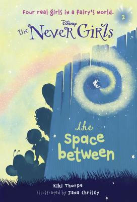 Image for Never Girls #2: The Space Between (Disney Fairies) (A Stepping Stone Book(TM))