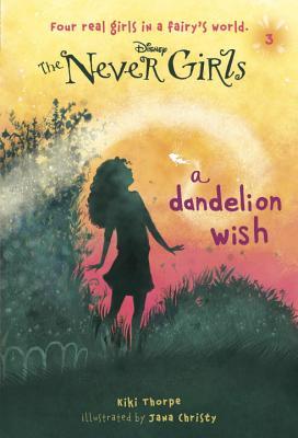 Never Girls #3: A Dandelion Wish (Disney: The Never Girls) (A Stepping Stone Book(TM)), Kiki Thorpe