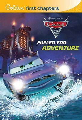 Fueled for Adventure (Disney/Pixar Cars 2) (Golden First Chapters), RH Disney