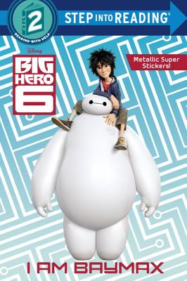 Image for I Am Baymax (Disney Big Hero 6) (Step into Reading)