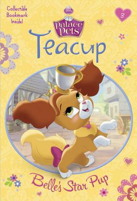 Teacup: Belle's Star Pup (Disney Princess: Palace Pets) (A Stepping Stone Book(TM)), Redbank, Tennant
