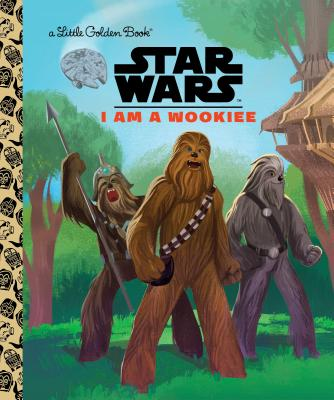 Image for I Am a Wookiee (Star Wars) (Little Golden Book)