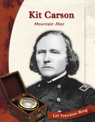 Kit Carson: Mountain Man (Exploring the West Biographies), Boraas, Tracey