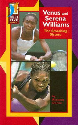 Image for Venus and Serena Williams: The Smashing Sisters (High Five Reading)