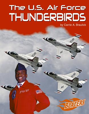 Image for The U.S. Air Force Thunderbirds (Blazers--The U.S. Armed Forces)