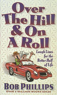 Image for Over the Hill & on a Roll: Laugh Lines for the Better Half of Life