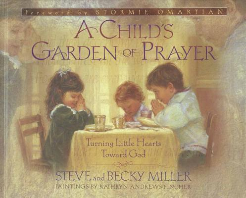 Image for A Child's Garden of Prayer: Turning Little Hearts Toward God