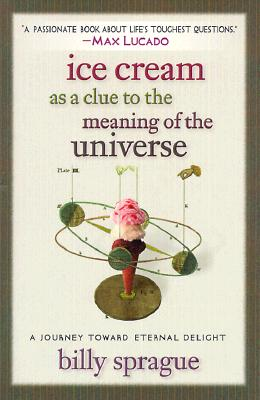Image for Ice Cream As a Clue to the Meaning of the Universe