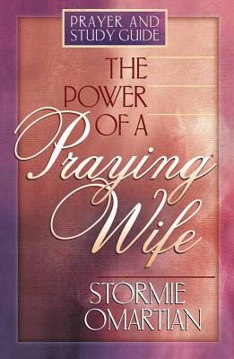 Image for The Power of a Praying Wife: Prayer and Study Guide