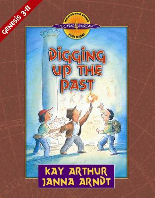 Image for Digging Up the Past: Genesis, Chapters 3-11 (Discover 4 Yourself® Inductive Bible Studies for Kids)