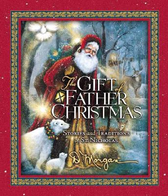 Image for The Gift of Father Christmas: Stories and Traditions of St. Nicholas