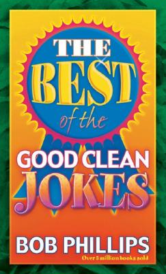 The Best of the Good Clean Jokes, BOB PHILLIPS