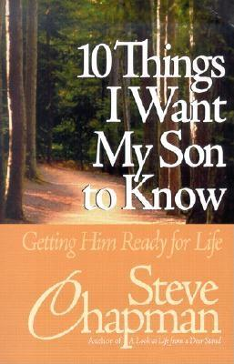 Image for 10 Things I Want My Son to Know: Getting Him Ready for Life