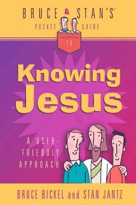 Image for Bruce and Stan's Guide to Knowing Jesus (Bruce and Stan's Pocket Guides)