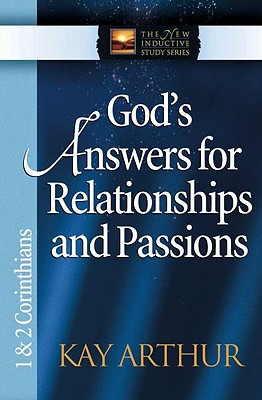 Image for God's Answers for Relationships and Passions: 1 & 2 Corinthians (The New Inductive Study Series)