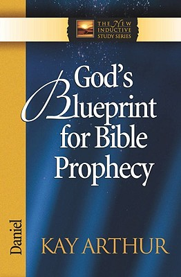 Image for God's Blueprint for Bible Prophecy: Daniel (The New Inductive Study Series)