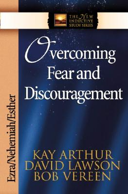 "Image for ""Overcoming Fear and Discouragement: Ezra, Nehemiah, Esther (The New Inductive Study Series)"""