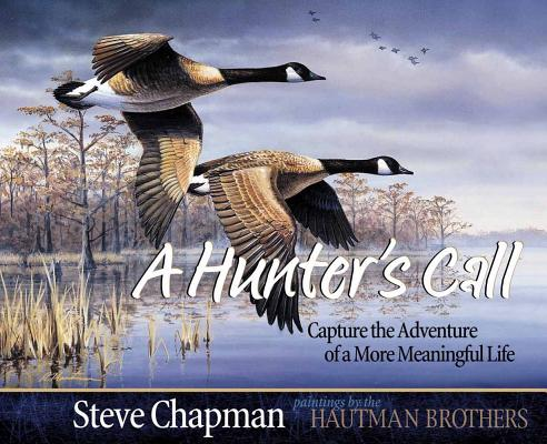 Image for A Hunter's Call: Capture the Adventure of a More Meaningful Life