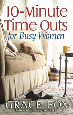 Image for 10-Minute Time Outs for Busy Women