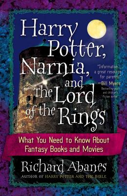Image for Harry Potter, Narnia, and The Lord of the Rings: What You Need to Know About Fantasy Books and Movies