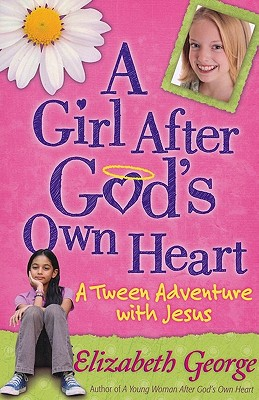 Image for A Girl After God's Own Heart: A Tween Adventure with Jesus