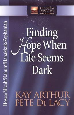 "Image for ""''Finding Hope When Life Seems Dark: Hosea, Micah, Nahum, Habakkuk, and Zephaniah''"""