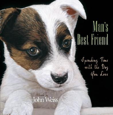 Image for Man's Best Friend: Spending Time with the Dog You Love