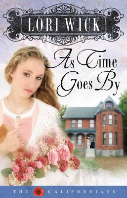 As Time Goes By (The Californians, Book 2), Lori Wick