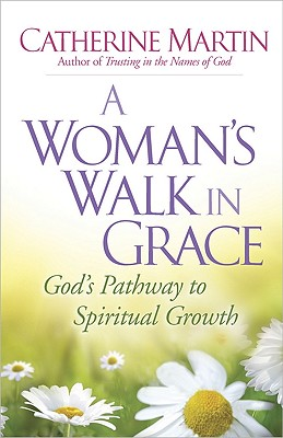 Image for A Woman's Walk in Grace: God's Pathway to Spiritual Growth