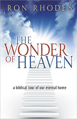 Image for The Wonder of Heaven: A Biblical Tour of Our Eternal Home
