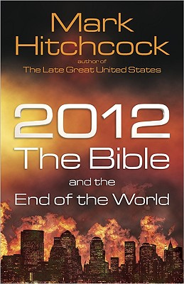 Image for 2012, the Bible, and the End of the World