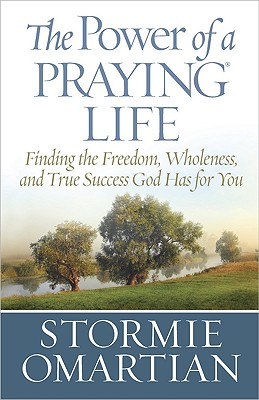 "Image for ""The Power of a Praying??????? Life: Finding the Freedom, Wholeness, and True Success God Has for You"""