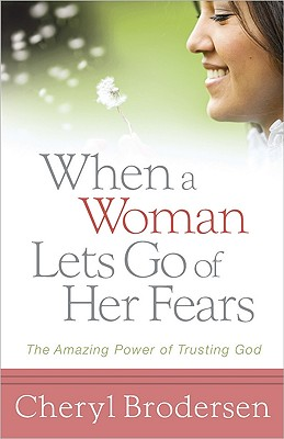 Image for When a Woman Lets Go of Her Fears: The Amazing Power of Trusting God