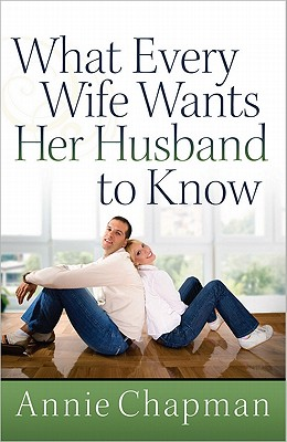 Image for What Every Wife Wants Her Husband to Know